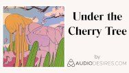 Underneath the cherry tree erotic audio porn for women, hawt asmr
